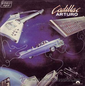 CADILLAC - ARTURO (Música - Discos de Vinilo - Maxi Singles - Grupos Españoles de los 70 y 80)