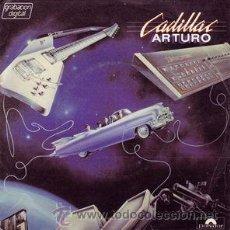 Discos de vinilo: CADILLAC - ARTURO. Lote 47369586