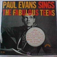 Discos de vinilo: LP PAUL EVANS SINGS THE FABULOUS TEENS ORIG MONO USA 1960 ROCK AND ROLL JOYA MUY RARA VGVG+/EX. Lote 47382115