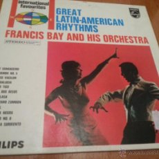 Discos de vinilo: FRANCIS BAY AND HIS ORCHESTRA-GREAT LATIN AMERICAN RHYTHMS-LP-PHILIS 856 200 YPY- N. Lote 47390858