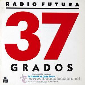 RADIO FUTURA - 37 GRADOS -- A CAR O CRUZ (Música - Discos de Vinilo - Maxi Singles - Grupos Españoles de los 70 y 80)