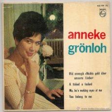 Discos de vinilo: ANNEKE GRONLOH - OLD ENOUGH NICHTS GEHT UBER UNSERE LIEBE + 3 (EP PHILIPS 1963 SPAIN). Lote 47401839