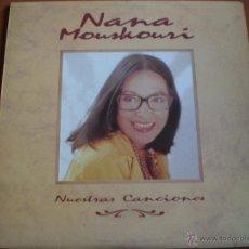 Discos de vinilo: NANA MOUSKOURI, NUESTRAS CANCIONES.PHILIPS 1991. Lote 47409326