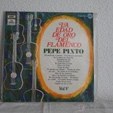 Discos de vinilo: PEPE PINTO-LP LA EDAD DE ORO DEL FLAMENCO VOL 5. Lote 47410338