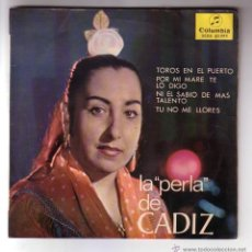 Discos de vinilo: LA PERLA DE CÁDIZ.EP.COLUMBIA.1965. Lote 47425556