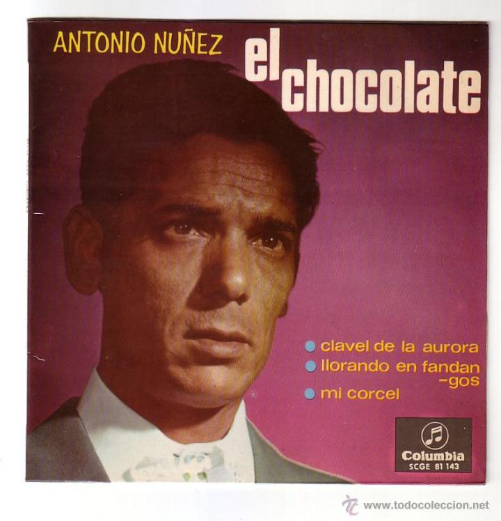 ANTONIO NUÑEZ ( EL CHOCOLATE ).EP.COLUMBIA.1966 (Música - Discos de Vinilo - EPs - Flamenco, Canción española y Cuplé)