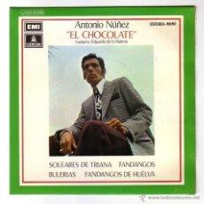 Discos de vinilo: ANTONIO NUÑEZ ( EL CHOCOLATE ).EP.EMI-ODEON.AÑO 1972. Lote 47425645