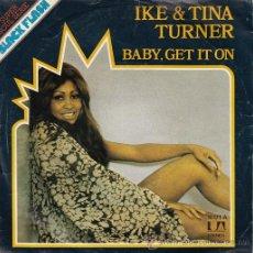 Discos de vinilo: IKE AND TINA TURNER - BABY GET IT ON - SINGLE ESPAÑOL DE VINILO. Lote 47426941