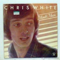 Dischi in vinile: CHRIS WHITE - 'MOUTH MUSIC' (LP VINILO. ORIGINAL 1977) - PEDIDO MÍNIMO 8€. Lote 47447329