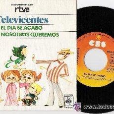 Discos de vinilo: TELEVICENTES - EL DÍA SE ACABÓ / DIOS Y NOSOTROS QUEREMOS - SINGLE 1975. Lote 47448844