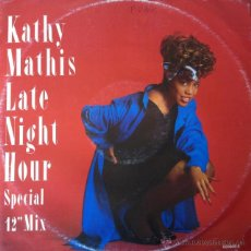 Discos de vinilo: KATHY MATHIS - LATE NIGHT HOUR (SPECIAL 12 MIX) , MAXI SINGLE . 1987 TABU RECORDS - 650806 6 . Lote 47451212