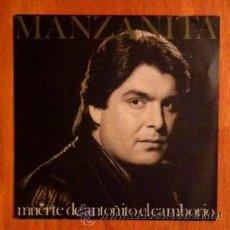 Discos de vinilo: MANZANITA - MUERTE DE ANTOÑITO EL CAMBORIO - 1988 . Lote 47459609