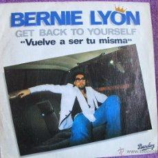 Discos de vinilo: BERNIE LYON - GET BACK TO YOURSELF / I'M HOME (SINGLE PROMOCIONAL ESPAÑOL DE 1981). Lote 47464885