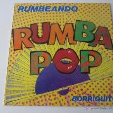 Discos de vinilo: RUMBA POP (PERET) - RUMBEANDO/BORRIQUITO 1989 SPAIN MAXI SINGLE. Lote 47467319
