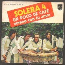 Discos de vinilo: SOLERA 4. UN POCO DE CAFÉ;VERANO CON TU AMOR RF-8432. Lote 47468366