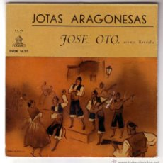 Discos de vinilo: JOSÉ OTO.JOTAS ARAGONESAS.EP.ODEON.AÑO 1958. Lote 47474436