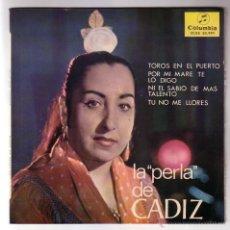 Discos de vinilo: LA PERLA DE CÁDIZ.EP.COLUMBIA.AÑO 1965. Lote 47476613