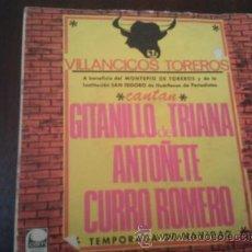 Discos de vinilo: FLAMENCO COPLA. VILLANCICOS TOREROS. CANTAN GITANILLO DE TRIANA, ANTOÑETE Y CURRO ROMERO. Lote 47490014