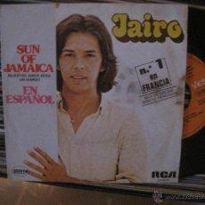 Discos de vinilo: JAIRO - SUN OF JAMAICA (NUESTRO AMOR SERÁ UN HIMNO) - CÓMO DECIRTE QUE TE QUIERO . Lote 47493935