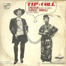 Discos de vinilo: TIP Y COLL SINGLE SELLO ZAFIRO AÑO 1971 EDITADO EN ESPAÑA. Lote 47496418