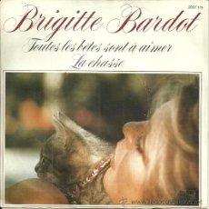 Discos de vinilo: BRIGITTE BARDOT SINGLE SELLO POLYDOR AÑO 1982 EDITADO EN FRANCIA. Lote 47496534