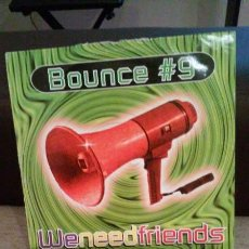 Dischi in vinile: BOUNCE #9-WE NEED FRIENDS. Lote 47521966