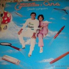 Discos de vinilo: ENRIQUE Y ANA -- GRANDES Y PEQUEÑOS. Lote 47522169