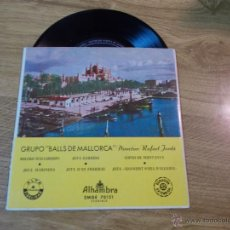 Discos de vinilo: GRUPO BALLS DE MALLORCA BOLERO MALLORQUIN. JOTA GARRIDA. JOTA MARINERA. COPEO DE MUNTANYA. . Lote 47523412