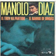 Dischi in vinile: MANOLO DÍAZ / EL BARRIO DE DINDAS / EL TREN HA PARTIDO / SINGLE 1968. Lote 47533088