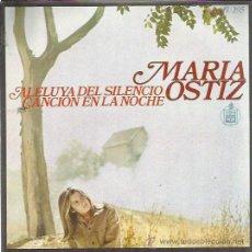 Dischi in vinile: MARIA OSTIZ SG HISPAVOX 1968 ALELUYA DEL SILENCIO/ CANCION EN LA NOCHE FOLK DE ARCHIVO MINT . Lote 47534396
