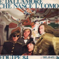 Discos de vinilo: EQUIPE 84, SG, E´ DALL´AMORE CHE NASCE L´UOMO + 1, AÑO 19?? MADE IN ITALY. Lote 47535915