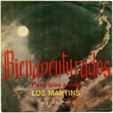Discos de vinilo: LOS MARTINS (JUAN CARLOS CALDERÓN) - BIENAVENTURADOS - SG SPAIN 1967 - RCA VICTOR 3-10241. Lote 115779490