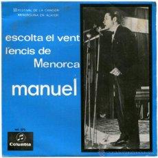 Disques de vinyle: MANUEL - ESCOLTA EL VENT / L'ENCÍS DE MENORCA - SN SPAIN 1966 - COLUMBIA ME 273. Lote 47545894