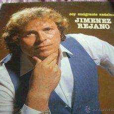 Discos de vinilo: JIMENEZ REJANO-SOY EMIGRANTE ANDALUZ. Lote 47551955