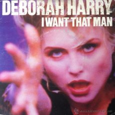 Discos de vinilo: DEBORAH HARRY - I WANT THAT MAN . SINGLE . 1989 CHRYSALIS UK - CHS 3369 . Lote 47553711