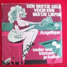 Discos de vinilo: ANGELIQUE - EEN BEETJE GELD VOOR EEN BEETJE LIEFDE. Lote 47558462