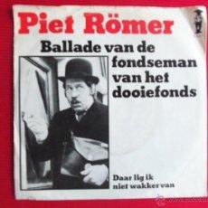 Discos de vinilo: PIET RÖMER - BALLADE VAN DE FONDSEMAN VAN HET DOOIEFONDS . Lote 47558668