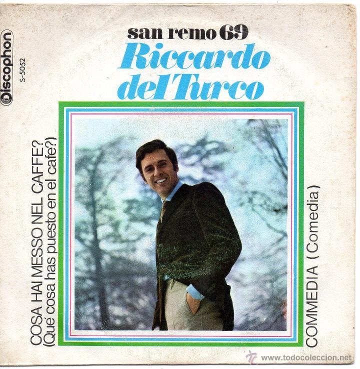 RICCARDO DEL TURCO - FESTIVAL SAN REMO 1969, SG, COSA HAI MESSO NEL CAFFE? + 1, AÑO 1969 (Música - Discos - Singles Vinilo - Otros Festivales de la Canción)