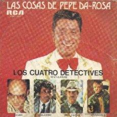 Disques de vinyle: LAS COSAS DE PEPE DA-ROSA - LOS CUATRO DETECTIVES - RCA 1976. Lote 47562234