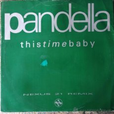 Discos de vinilo: PANDELLA - THIS TIME BABY . MAXI SINGLE . 1991 NETWORK RECORDS UK - NWKT27 . Lote 47572416