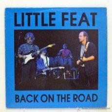 Discos de vinilo: LITTLE FEAT - 'BACK ON THE ROAD' (DOBLE LP VINILO BLANCO. NO OFICIAL. ORIGINAL 1991. LUXEMBURGO). Lote 47586781