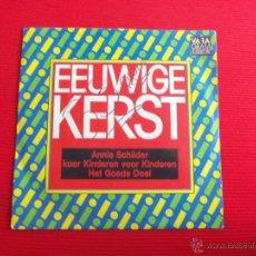 Discos de vinilo: ANNIE SCHILDER - KOOR KINDEREN VOOR KINDEREN - HET GOEDE DOEL - EEUWIGE KERST. Lote 47590651