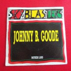 Discos de vinilo: SKYBLASTERS - JOHNNY B GOODE. Lote 47591574
