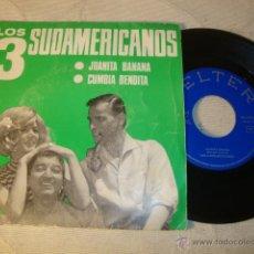 Discos de vinilo: DISCO SINGLE ORIGINAL VINILO GRUPO LOS 3 SUDAMERICANOS. Lote 47595645