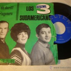Discos de vinilo: DISCO SINGLE ORIGINAL VINILO GRUPO LOS 3 SUDAMERICANOS. Lote 47595677