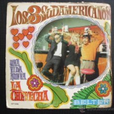 Discos de vinilo: LOS TRES SUDAMERICANOS. UNA NUEVA VIDA, LA CHEVECHA. SINGLE.. Lote 47596448