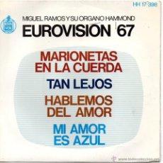 Discos de vinilo: MIGUEL RAMOS Y SU ORGANO HAMMOND - FESTIVAL EUROVISION 67, EP, MARIONETAS EN LA CUERDA + 3, AÑO 1967. Lote 47609449