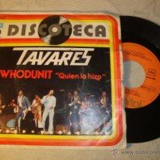 Discos de vinilo: DISCO SINGLE ORIGINAL VINILO TAVARES - QUIÉN LO HIZO / EL LOCO DEL AÑO - SINGLE CAPITOL 1977. Lote 47617335