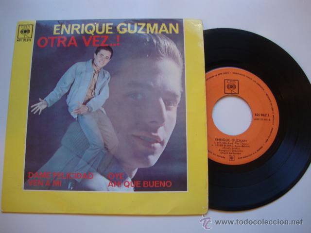 DISCO SINGLE ORIGINAL ENRIQUE GUZMÁN OTRA VEZ...! DAME FELICIDAD / VEN A MI / OYE / AH! QUE BUENO EP (Música - Discos de Vinilo - EPs - Solistas Españoles de los 50 y 60)