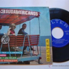 Discos de vinilo: DISCO SINGLE ORIGINAL LOS 3 SUDAMERICANOS,EL ULTIMO TREN A CLARKSVILLE.GUANTANAMERA EP. Lote 47624456